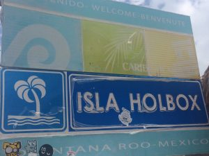 Welcome sign at the Isla Holbox Port.
